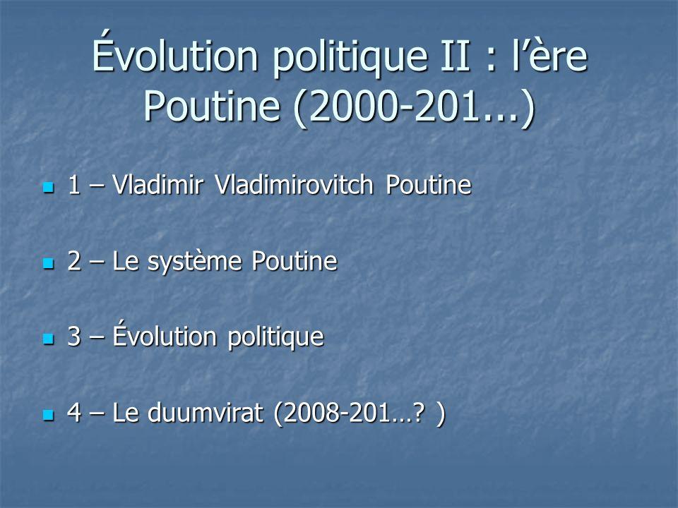 Évolution politique II : l'ère Poutine (2000-201...)