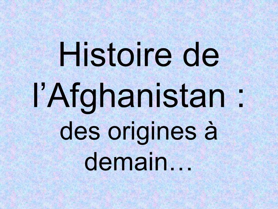 Histoire de l'Afghanistan : des origines à demain…