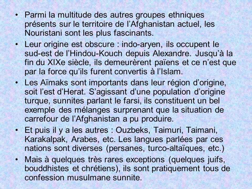 Parmi la multitude des autres groupes ethniques présents sur le territoire de l'Afghanistan actuel, les Nouristani sont les plus fascinants.