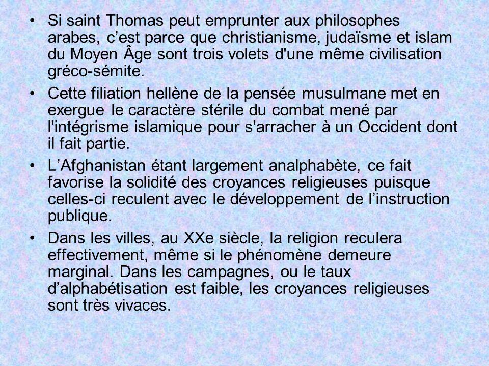 Si saint Thomas peut emprunter aux philosophes arabes, c'est parce que christianisme, judaïsme et islam du Moyen Âge sont trois volets d une même civilisation gréco-sémite.