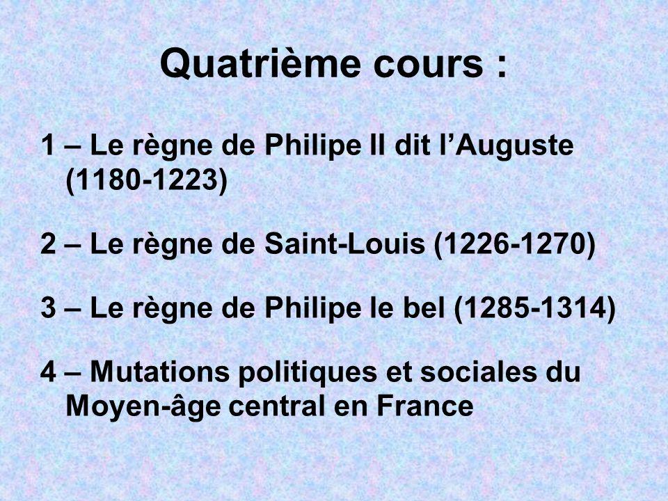 Quatrième cours : 1 – Le règne de Philipe II dit l'Auguste (1180-1223)