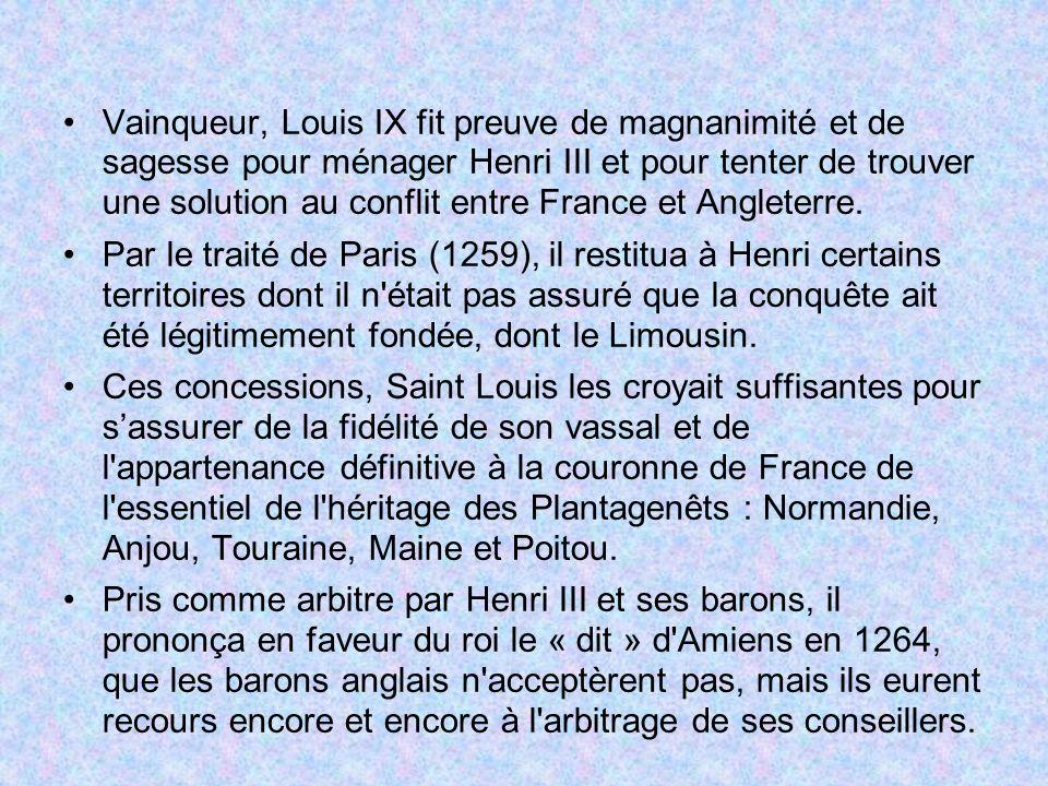 Vainqueur, Louis IX fit preuve de magnanimité et de sagesse pour ménager Henri III et pour tenter de trouver une solution au conflit entre France et Angleterre.