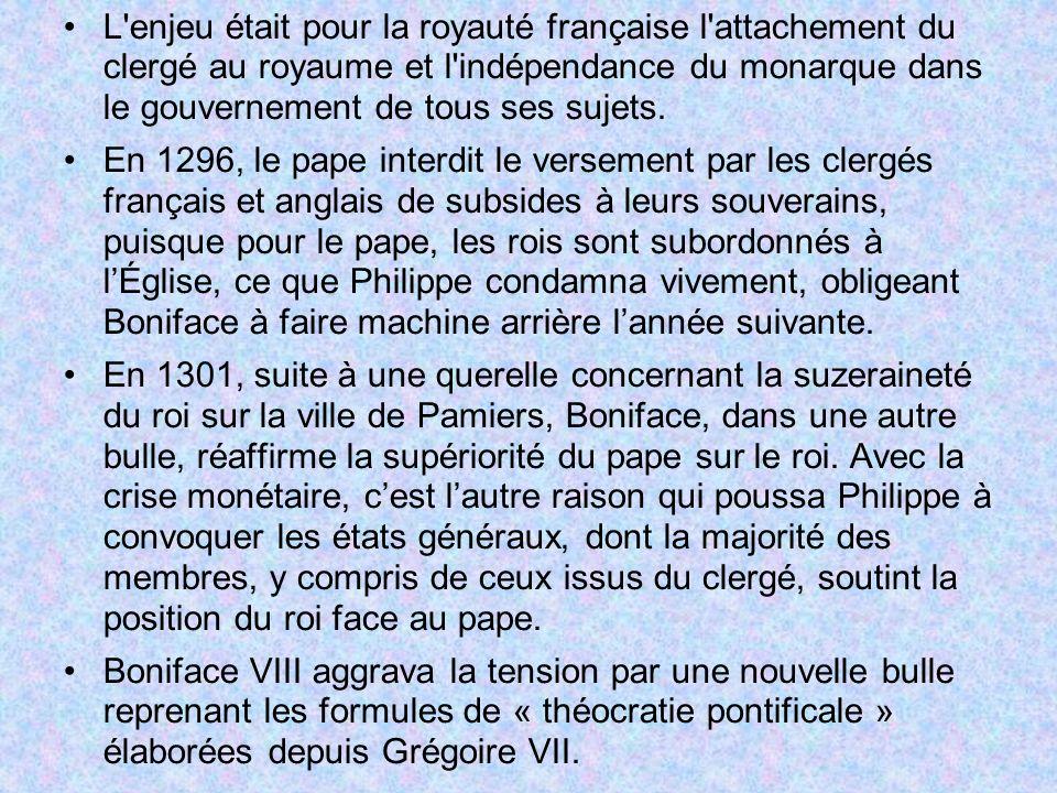 L enjeu était pour la royauté française l attachement du clergé au royaume et l indépendance du monarque dans le gouvernement de tous ses sujets.