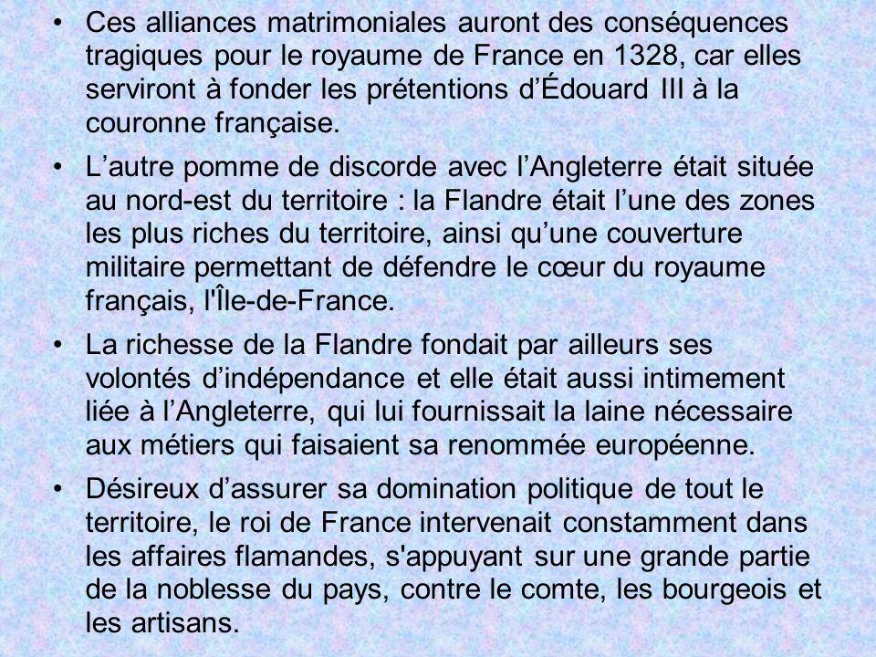 Ces alliances matrimoniales auront des conséquences tragiques pour le royaume de France en 1328, car elles serviront à fonder les prétentions d'Édouard III à la couronne française.