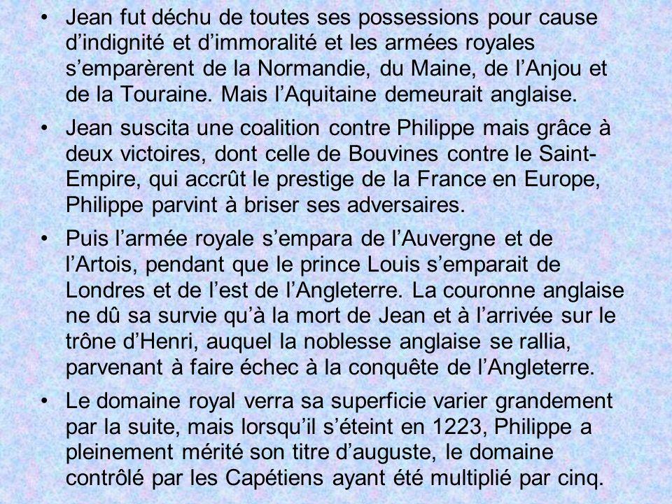Jean fut déchu de toutes ses possessions pour cause d'indignité et d'immoralité et les armées royales s'emparèrent de la Normandie, du Maine, de l'Anjou et de la Touraine. Mais l'Aquitaine demeurait anglaise.