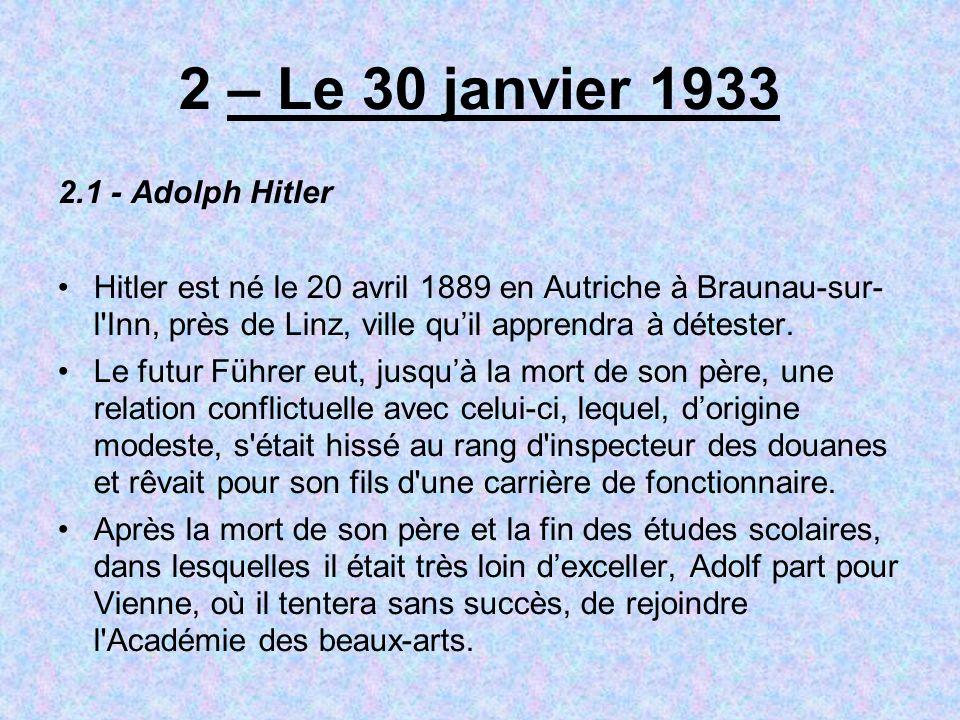 2 – Le 30 janvier 1933 2.1 - Adolph Hitler