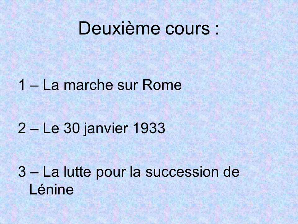 Deuxième cours : 1 – La marche sur Rome 2 – Le 30 janvier 1933