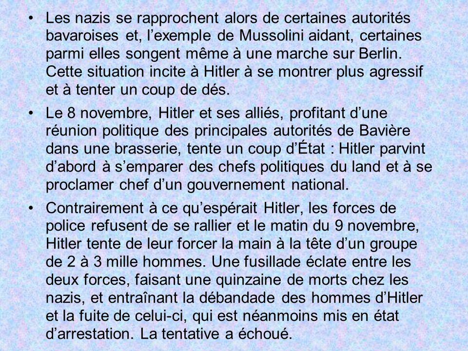 Les nazis se rapprochent alors de certaines autorités bavaroises et, l'exemple de Mussolini aidant, certaines parmi elles songent même à une marche sur Berlin. Cette situation incite à Hitler à se montrer plus agressif et à tenter un coup de dés.