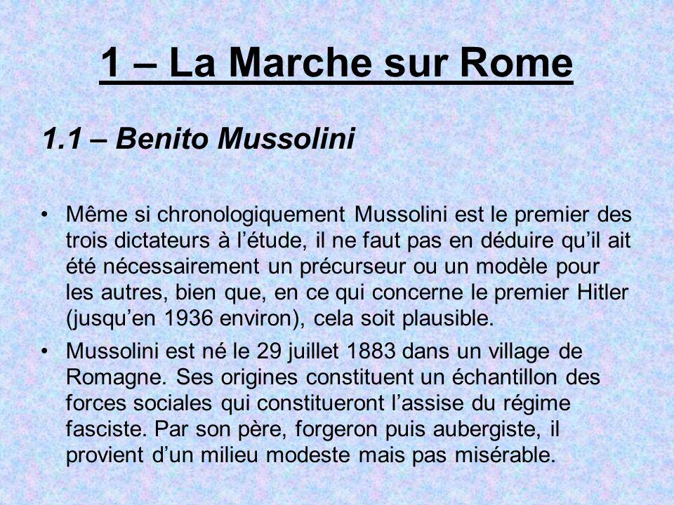 1 – La Marche sur Rome 1.1 – Benito Mussolini