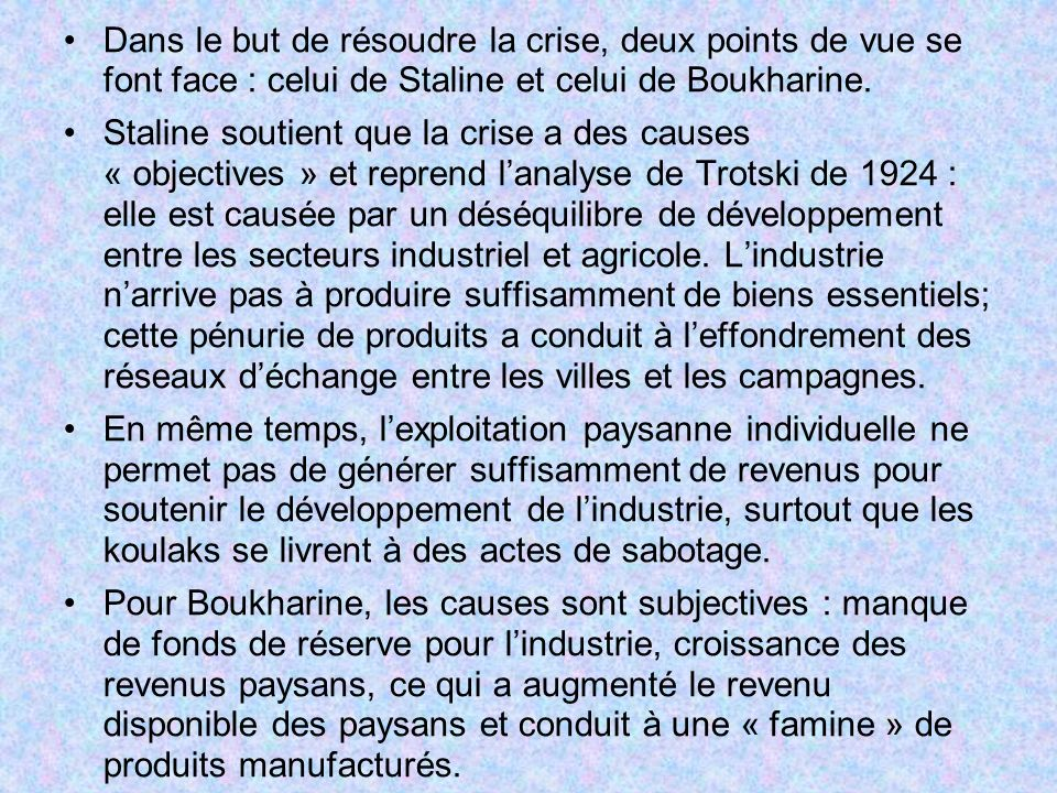 Dans le but de résoudre la crise, deux points de vue se font face : celui de Staline et celui de Boukharine.