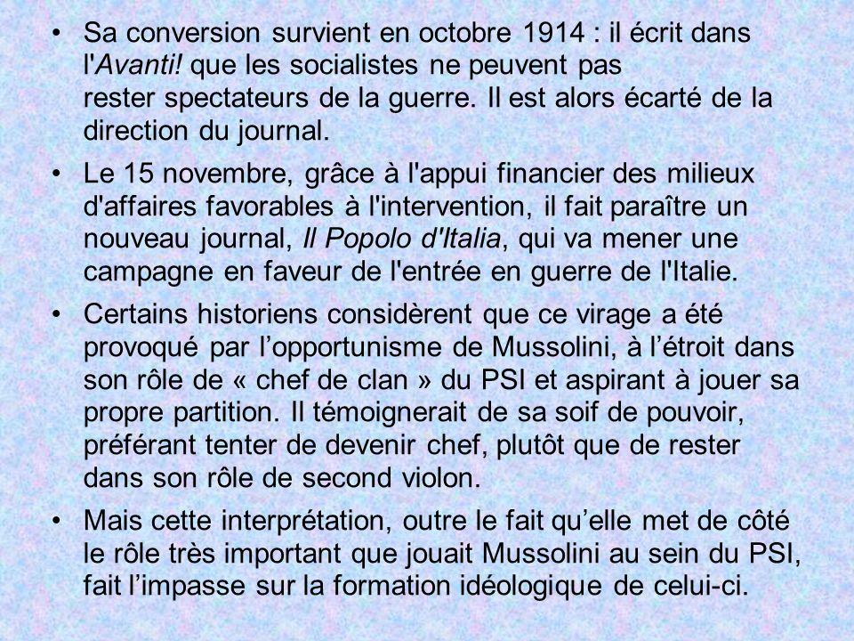 Sa conversion survient en octobre 1914 : il écrit dans l Avanti