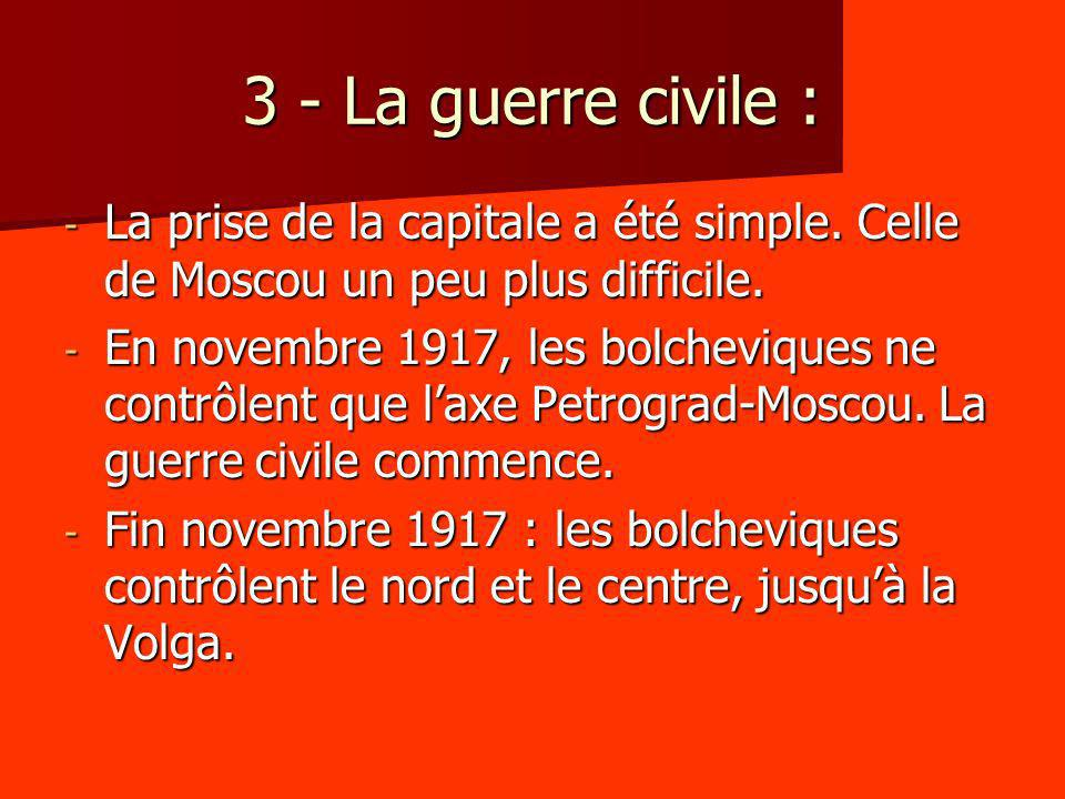 3 - La guerre civile : La prise de la capitale a été simple. Celle de Moscou un peu plus difficile.