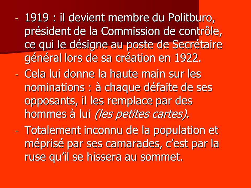 1919 : il devient membre du Politburo, président de la Commission de contrôle, ce qui le désigne au poste de Secrétaire général lors de sa création en 1922.