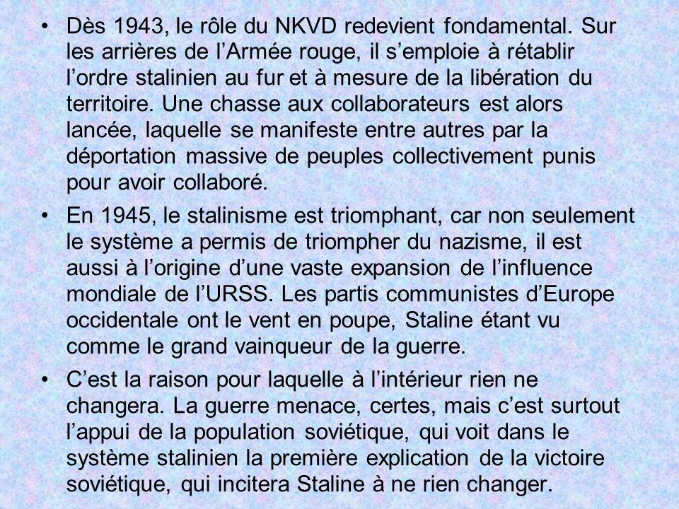 Dès 1943, le rôle du NKVD redevient fondamental