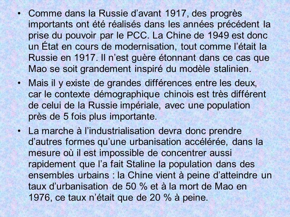 Comme dans la Russie d'avant 1917, des progrès importants ont été réalisés dans les années précédent la prise du pouvoir par le PCC. La Chine de 1949 est donc un État en cours de modernisation, tout comme l'était la Russie en 1917. Il n'est guère étonnant dans ce cas que Mao se soit grandement inspiré du modèle stalinien.