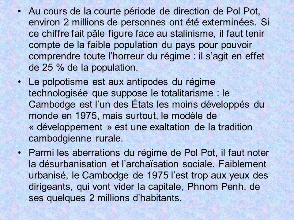 Au cours de la courte période de direction de Pol Pot, environ 2 millions de personnes ont été exterminées. Si ce chiffre fait pâle figure face au stalinisme, il faut tenir compte de la faible population du pays pour pouvoir comprendre toute l'horreur du régime : il s'agit en effet de 25 % de la population.