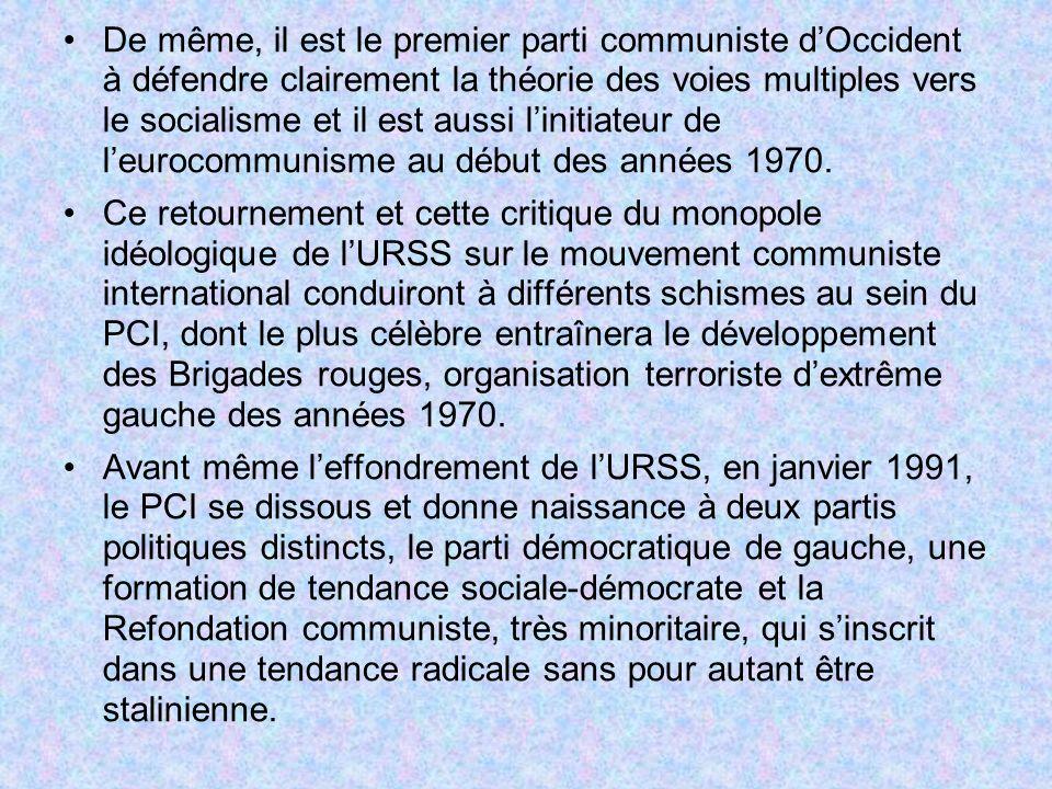 De même, il est le premier parti communiste d'Occident à défendre clairement la théorie des voies multiples vers le socialisme et il est aussi l'initiateur de l'eurocommunisme au début des années 1970.