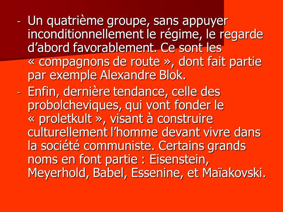 Un quatrième groupe, sans appuyer inconditionnellement le régime, le regarde d'abord favorablement. Ce sont les « compagnons de route », dont fait partie par exemple Alexandre Blok.