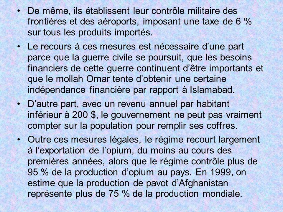 De même, ils établissent leur contrôle militaire des frontières et des aéroports, imposant une taxe de 6 % sur tous les produits importés.
