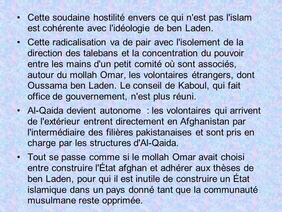 Cette soudaine hostilité envers ce qui n est pas l islam est cohérente avec l idéologie de ben Laden.