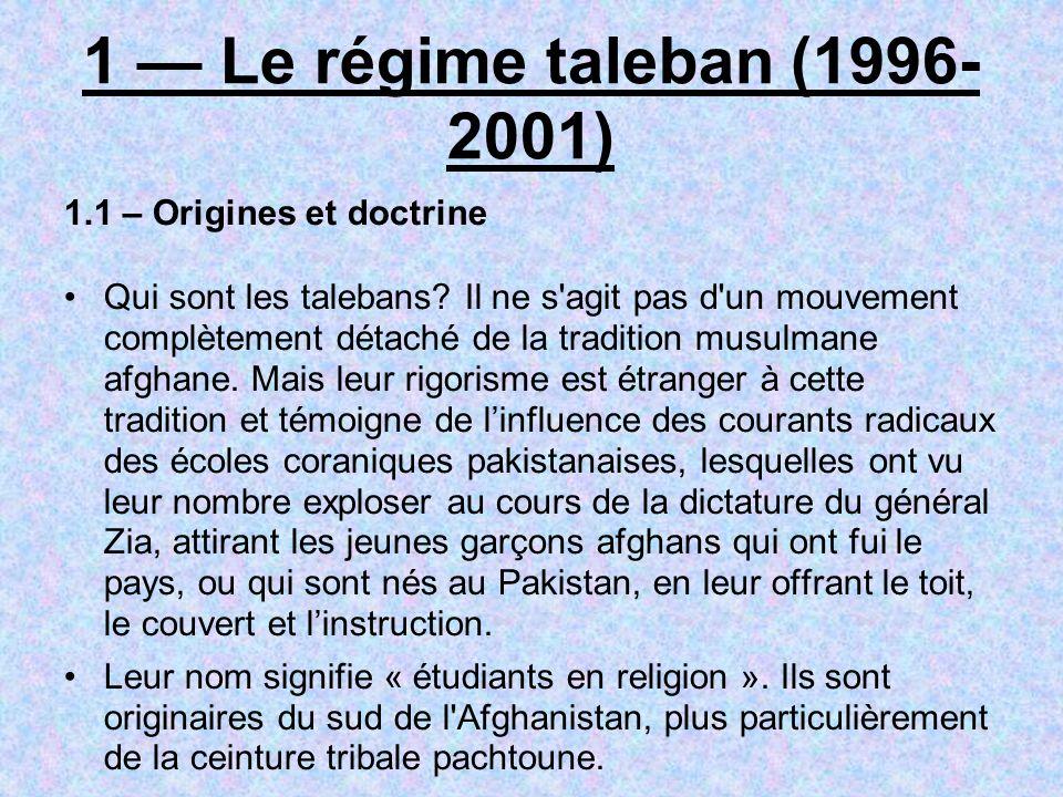 1 — Le régime taleban (1996-2001) 1.1 – Origines et doctrine