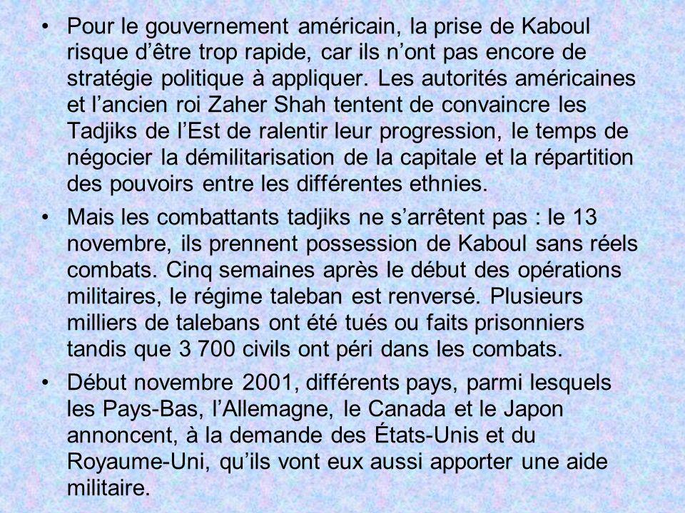 Pour le gouvernement américain, la prise de Kaboul risque d'être trop rapide, car ils n'ont pas encore de stratégie politique à appliquer. Les autorités américaines et l'ancien roi Zaher Shah tentent de convaincre les Tadjiks de l'Est de ralentir leur progression, le temps de négocier la démilitarisation de la capitale et la répartition des pouvoirs entre les différentes ethnies.