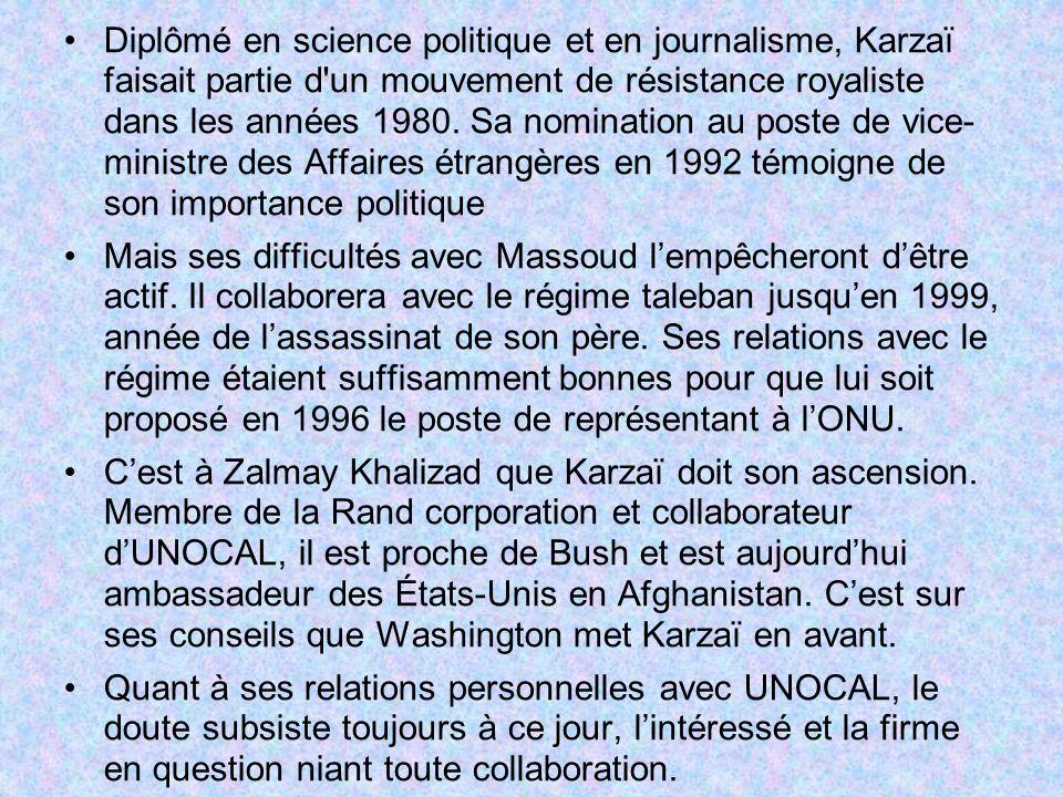 Diplômé en science politique et en journalisme, Karzaï faisait partie d un mouvement de résistance royaliste dans les années 1980. Sa nomination au poste de vice- ministre des Affaires étrangères en 1992 témoigne de son importance politique