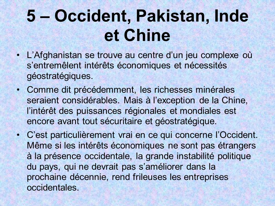 5 – Occident, Pakistan, Inde et Chine