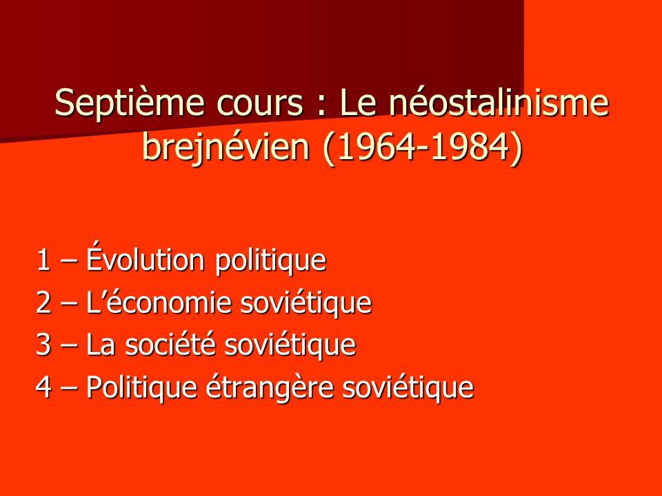 Septième cours : Le néostalinisme brejnévien (1964-1984)