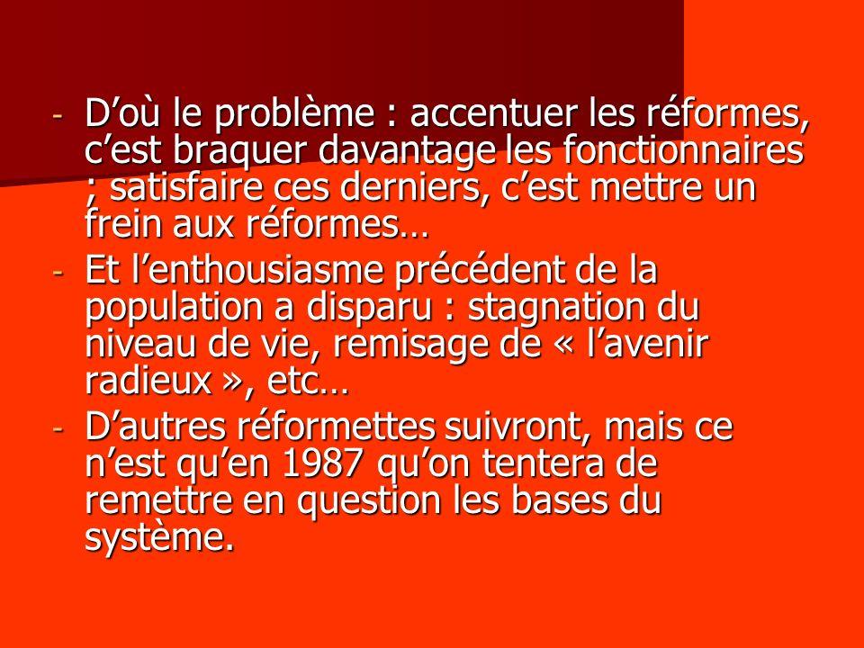 D'où le problème : accentuer les réformes, c'est braquer davantage les fonctionnaires ; satisfaire ces derniers, c'est mettre un frein aux réformes…