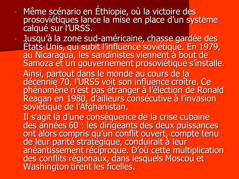 Même scénario en Éthiopie, où la victoire des prosoviétiques lance la mise en place d'un système calqué sur l'URSS.