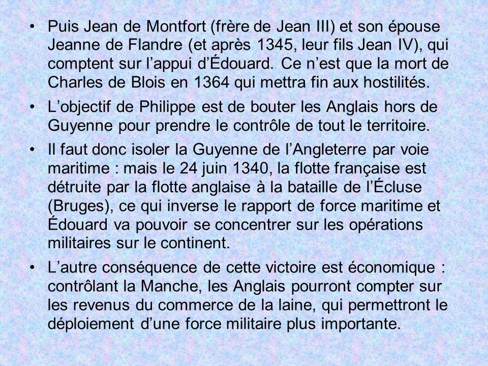 Puis Jean de Montfort (frère de Jean III) et son épouse Jeanne de Flandre (et après 1345, leur fils Jean IV), qui comptent sur l'appui d'Édouard. Ce n'est que la mort de Charles de Blois en 1364 qui mettra fin aux hostilités.