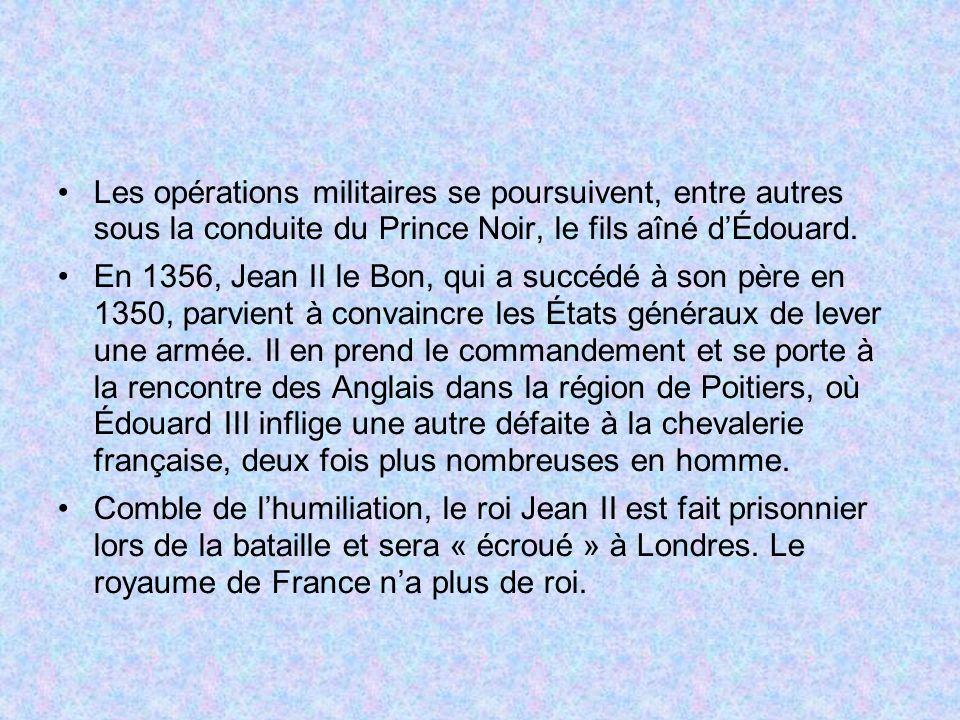 Les opérations militaires se poursuivent, entre autres sous la conduite du Prince Noir, le fils aîné d'Édouard.