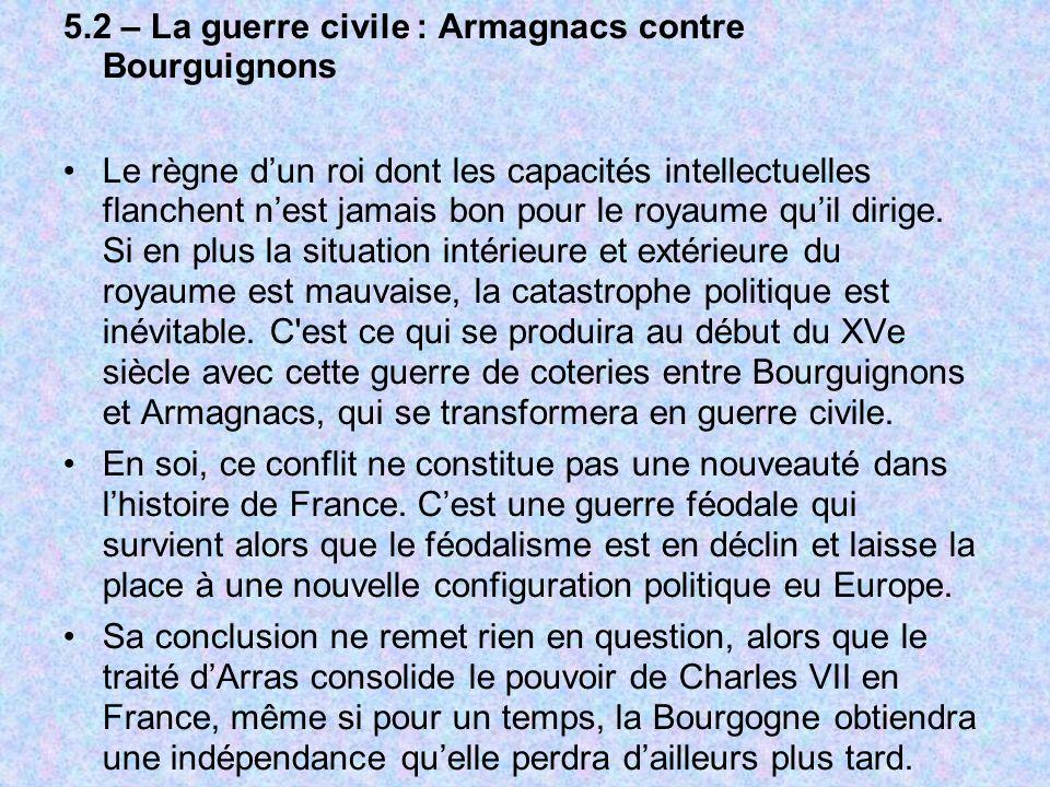 5.2 – La guerre civile : Armagnacs contre Bourguignons
