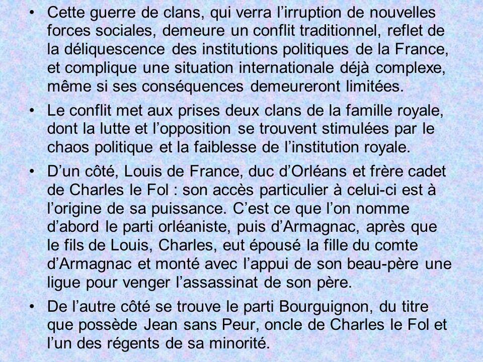 Cette guerre de clans, qui verra l'irruption de nouvelles forces sociales, demeure un conflit traditionnel, reflet de la déliquescence des institutions politiques de la France, et complique une situation internationale déjà complexe, même si ses conséquences demeureront limitées.
