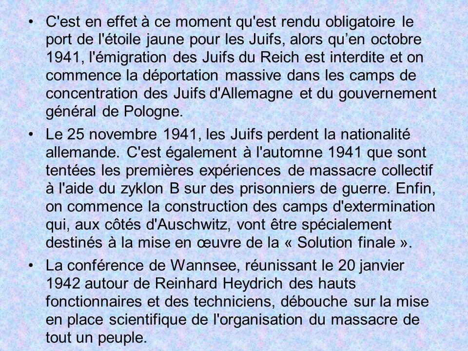 C est en effet à ce moment qu est rendu obligatoire le port de l étoile jaune pour les Juifs, alors qu'en octobre 1941, l émigration des Juifs du Reich est interdite et on commence la déportation massive dans les camps de concentration des Juifs d Allemagne et du gouvernement général de Pologne.