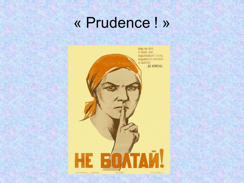 « Prudence ! »