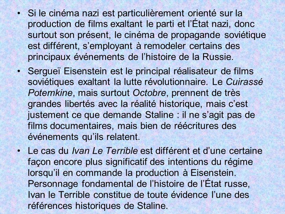 Si le cinéma nazi est particulièrement orienté sur la production de films exaltant le parti et l'État nazi, donc surtout son présent, le cinéma de propagande soviétique est différent, s'employant à remodeler certains des principaux événements de l'histoire de la Russie.
