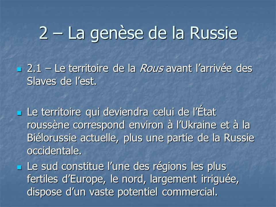 2 – La genèse de la Russie 2.1 – Le territoire de la Rous avant l'arrivée des Slaves de l'est.