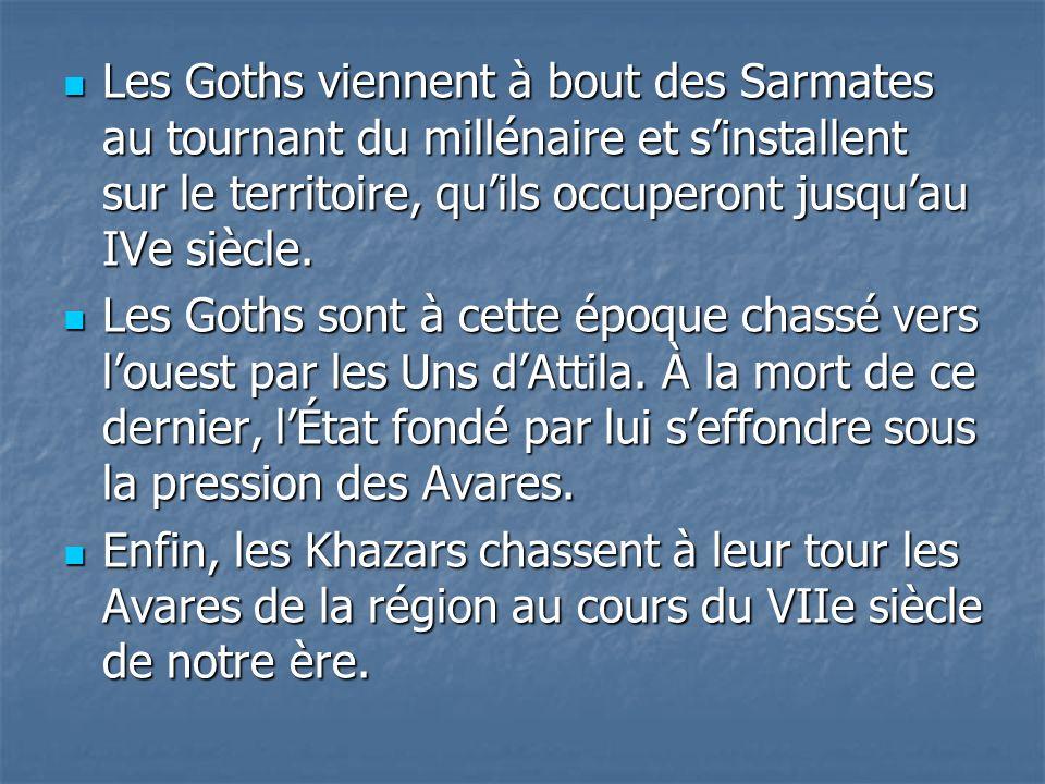 Les Goths viennent à bout des Sarmates au tournant du millénaire et s'installent sur le territoire, qu'ils occuperont jusqu'au IVe siècle.