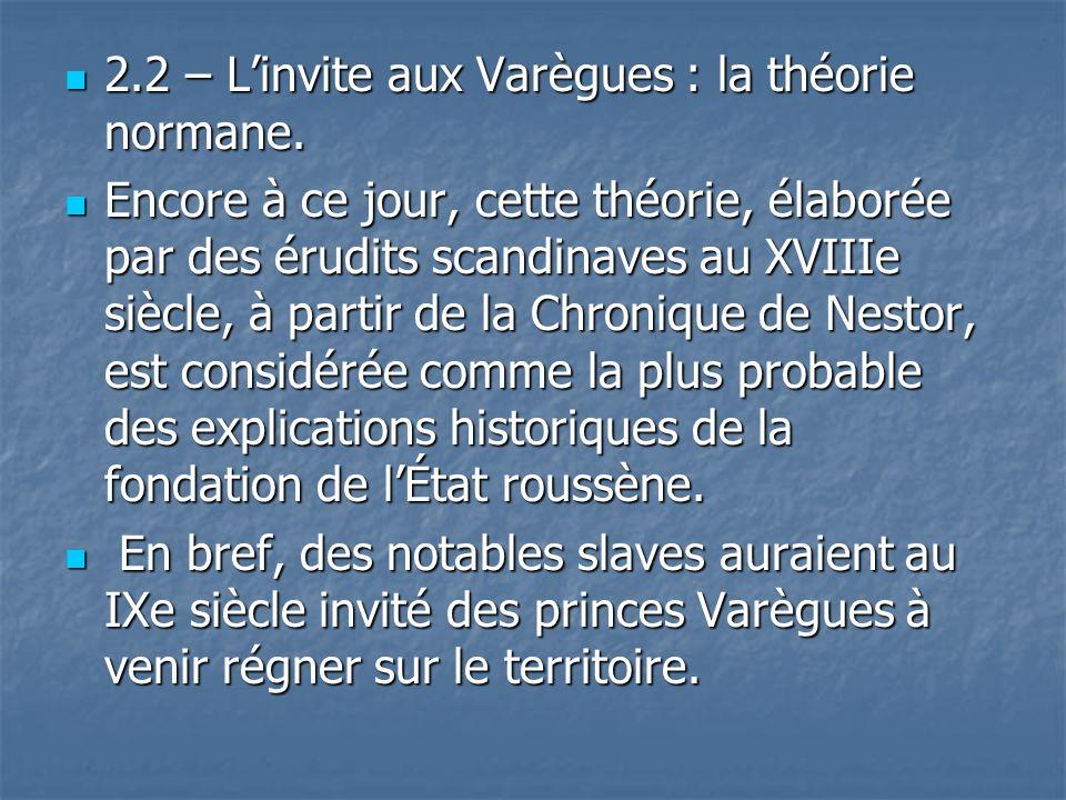 2.2 – L'invite aux Varègues : la théorie normane.