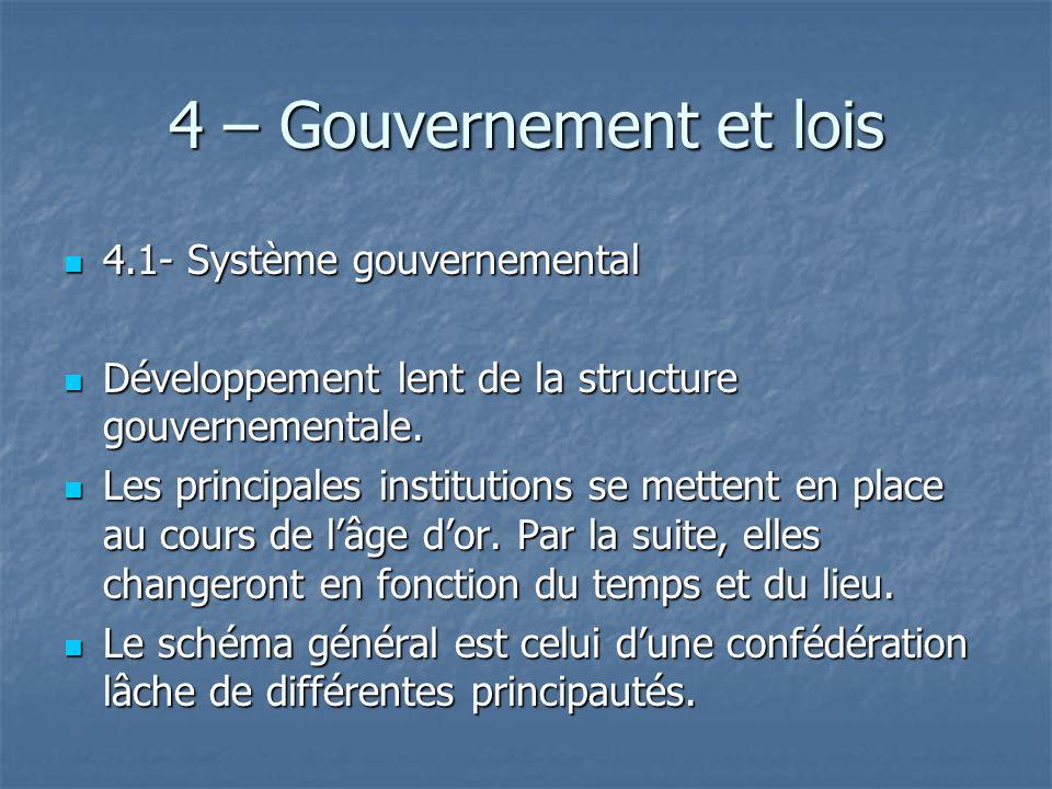 4 – Gouvernement et lois 4.1- Système gouvernemental