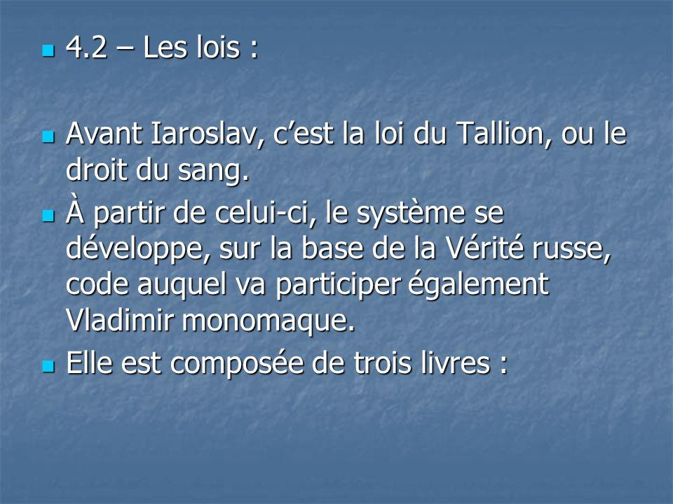 4.2 – Les lois : Avant Iaroslav, c'est la loi du Tallion, ou le droit du sang.