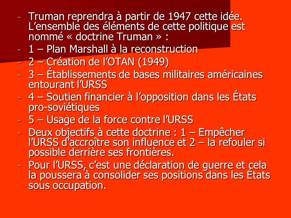 Truman reprendra à partir de 1947 cette idée