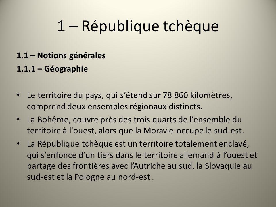 1 – République tchèque 1.1 – Notions générales 1.1.1 – Géographie