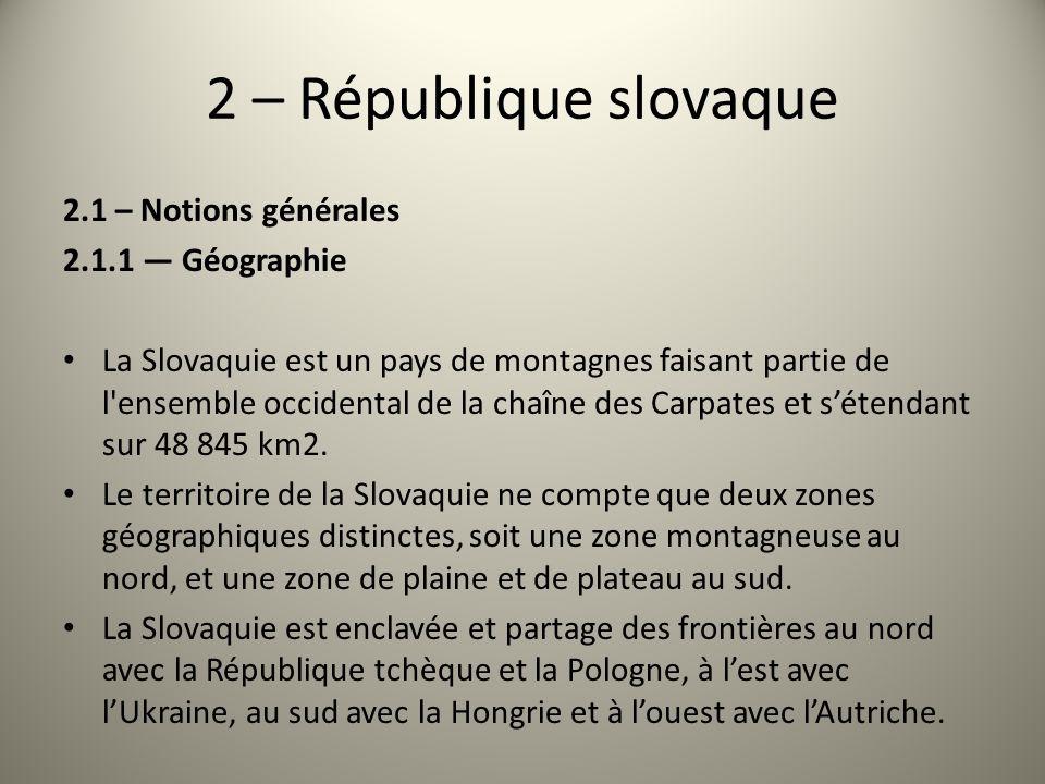 2 – République slovaque 2.1 – Notions générales 2.1.1 — Géographie