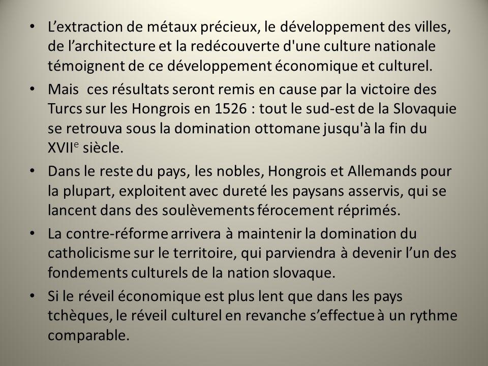 L'extraction de métaux précieux, le développement des villes, de l'architecture et la redécouverte d une culture nationale témoignent de ce développement économique et culturel.