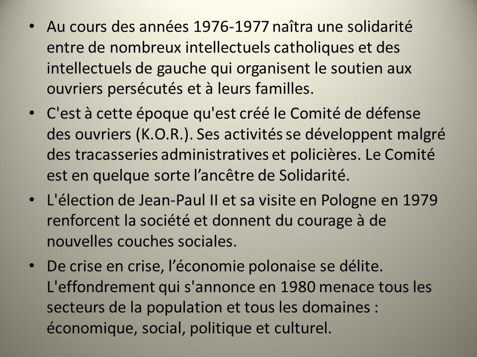 Au cours des années 1976-1977 naîtra une solidarité entre de nombreux intellectuels catholiques et des intellectuels de gauche qui organisent le soutien aux ouvriers persécutés et à leurs familles.