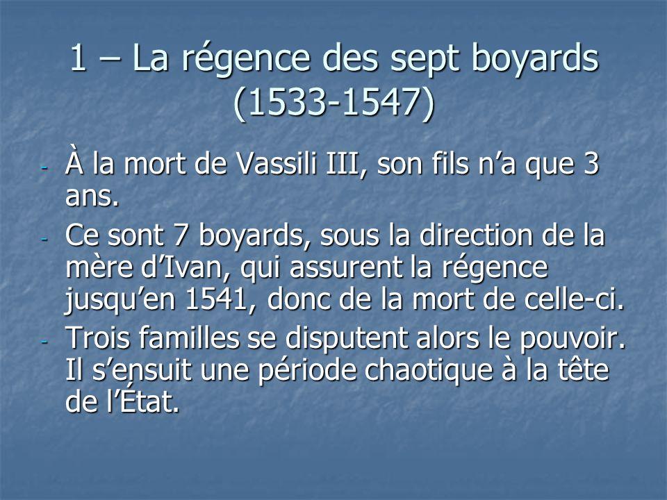 1 – La régence des sept boyards (1533-1547)