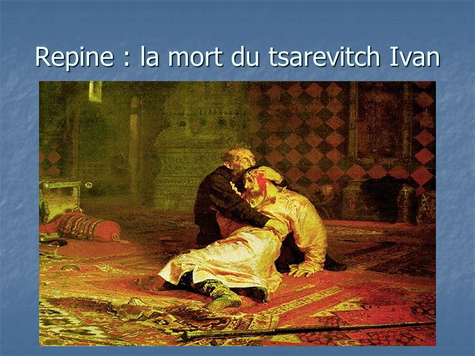 Repine : la mort du tsarevitch Ivan
